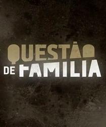 Questão de Família (1ª Temporada) - Poster / Capa / Cartaz - Oficial 2