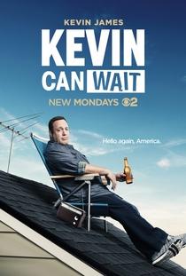 Kevin Can Wait (1ª Temporada) - Poster / Capa / Cartaz - Oficial 1