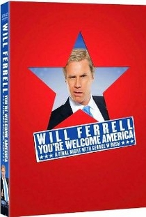 Will Ferrell: You're Welcome America - A Final Night with George W. Bush - Poster / Capa / Cartaz - Oficial 1