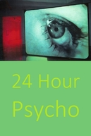 24 Hour Psycho