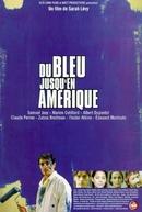 Blue Away to America (Du Bleu Jusqu'en Amérique)