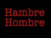 Hambre Hombre - Poster / Capa / Cartaz - Oficial 1