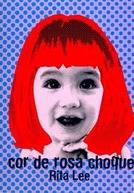Rita Lee - Cor de Rosa Choque (Rita Lee - Cor de Rosa Choque)