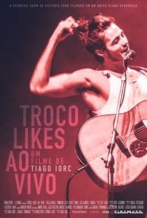 Tiago Iorc: Troco Likes Ao Vivo - Poster / Capa / Cartaz - Oficial 1