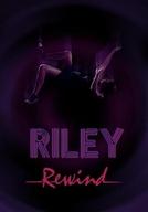 Riley Rebobinada (Riley Rewind)
