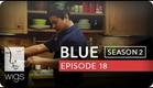 Blue | Season 2, Ep. 18 of 26 | Feat. Julia Stiles | WIGS
