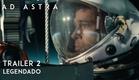 Ad Astra • Trailer 2 Legendado