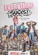 Everything Sucks! (1ª Temporada) (Everything Sucks! (Season 1))