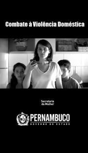 Secretaria da Mulher, Governo de Pernambuco - Combate à Violência Doméstica - Poster / Capa / Cartaz - Oficial 1