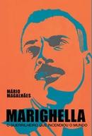 Marighella - O Guerrilheiro Que Incendiou o Mundo (Marighella - O Guerrilheiro Que Incendiou o Mundo)
