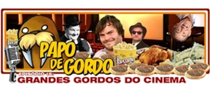 Podcast Papo de Gordo 15: John Belushi, Jack Black, O Gordo e O Magro
