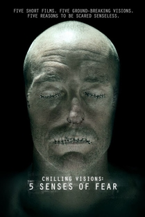 Chilling Visions: 5 Senses of Fear - Poster / Capa / Cartaz - Oficial 1