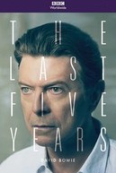 David Bowie: The Last Five Years (David Bowie: The Last Five Years)