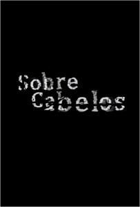 Sobre Cabelos - Poster / Capa / Cartaz - Oficial 1