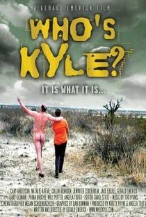 Who's Kyle? - Poster / Capa / Cartaz - Oficial 1