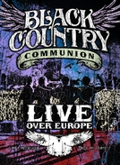 Black Country Communion - Live Over Europe (Black Country Communion - Live Over Europe)