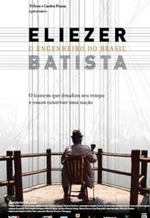 Eliezer Batista – O Engenheiro do Brasil  - Poster / Capa / Cartaz - Oficial 1