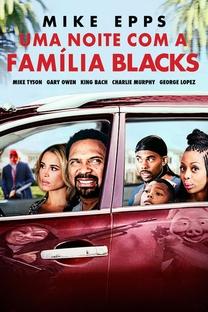 Uma Noite com a Família Blacks - Poster / Capa / Cartaz - Oficial 4