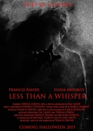 Less Than a Whisper (Less Than a Whisper)