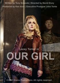 Our Girl (1ª Temporada) - Poster / Capa / Cartaz - Oficial 1
