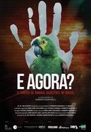 E Agora? O Tráfico de Animais Silvestres no Brasil (E Agora? O Tráfico de Animais Silvestres no Brasil)