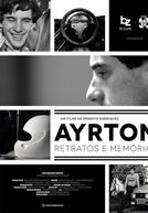 Ayrton: Retratos e Memórias - O Filme (Ayrton: Retratos e Memórias - O Filme)