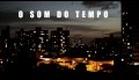 O Som do Tempo - (Official Trailer ) - The sound of  Time