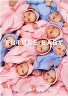 Bebês do Futuro (Future Baby)