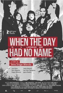 When the Day Had No Name - Poster / Capa / Cartaz - Oficial 1