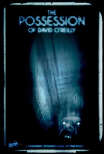 The Possession of David O'Reilly - Poster / Capa / Cartaz - Oficial 1