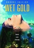 O Ouro da Cobiça (Wet Gold)