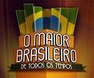O Maior Brasileiro de Todos os Tempos (O Maior Brasileiro de Todos os Tempos)