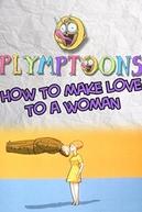 Como Fazer Amor com uma Mulher (How To Make Love To A Woman)