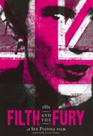 O Lixo e a Fúria (The Filth and the Fury)