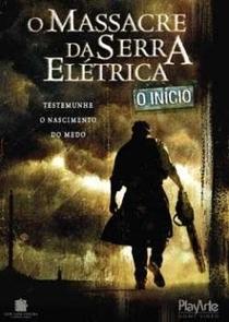 O Massacre da Serra Elétrica: O Início - Poster / Capa / Cartaz - Oficial 1