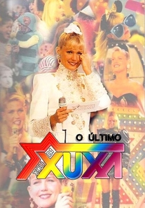 O Último Xou da Xuxa - Poster / Capa / Cartaz - Oficial 2