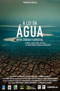 A Lei da Água - Novo Código Florestal - Poster / Capa / Cartaz - Oficial 1