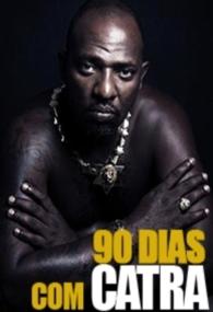 90 Dias com Catra - Poster / Capa / Cartaz - Oficial 1