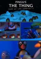 Pingu: A Coisa (Pingu's the Thing)