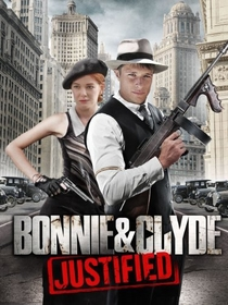 Bonnie & Clyde: Justified - Poster / Capa / Cartaz - Oficial 1