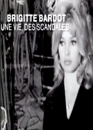 Brigitte Bardot: Uma Vida de Escândalos (Brigitte Bardot : Une vie, des Scandales)