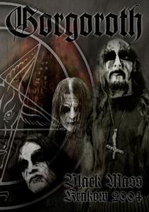 GORGOROTH - Black Mass Kraków 2004 - Poster / Capa / Cartaz - Oficial 1