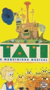 Tati - A Maquininha Musical - Poster / Capa / Cartaz - Oficial 1