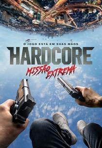 Hardcore: Missão Extrema - Poster / Capa / Cartaz - Oficial 4
