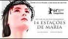 14 ESTAÇÕES DE MARIA | Trailer Oficial Legendado