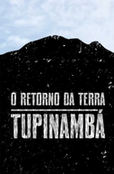 Tupinambá - O Retorno da Terra