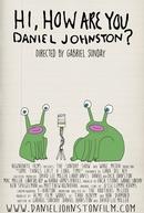 Hi, How Are You, Daniel Johnston? (Hi, How Are You, Daniel Johnston?)