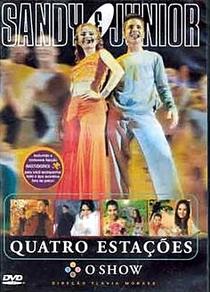 Sandy e Junior - As Quatro Estações - O Show - Poster / Capa / Cartaz - Oficial 1