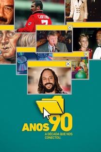 Anos 90: A Década Que Nos Conectou - Poster / Capa / Cartaz - Oficial 1