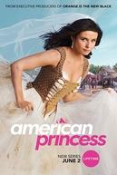 American Princess (1ª Temporada) (American Princess (Season 1))